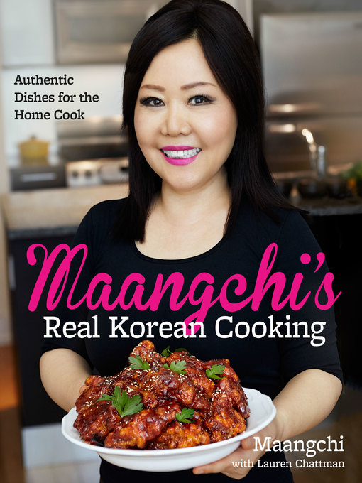 Title details for Maangchi's Real Korean Cooking by Maangchi - Wait list