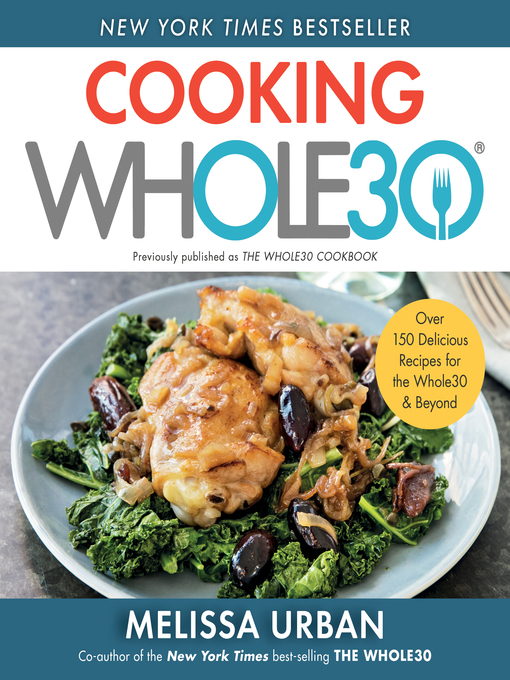 Title details for The Whole30 Cookbook by Melissa Hartwig - Wait list