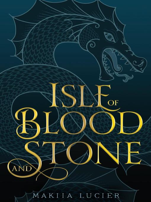 Title details for Isle of Blood and Stone by Makiia Lucier - Wait list