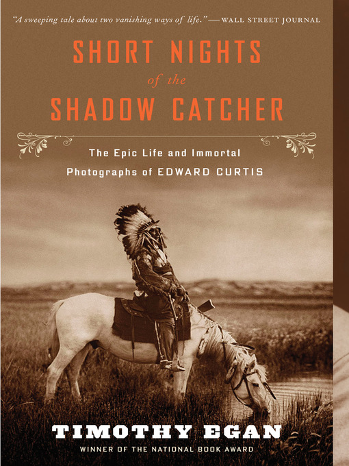 Title details for Short Nights of the Shadow Catcher by Timothy  Egan - Available