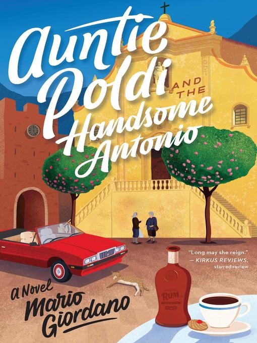 Title details for Auntie Poldi and the Handsome Antonio by Mario Giordano - Available
