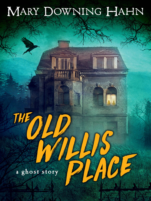 Title details for The Old Willis Place by Mary Downing Hahn - Available
