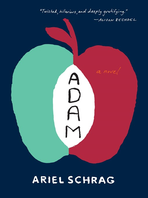 Title details for Adam by Ariel Schrag - Available