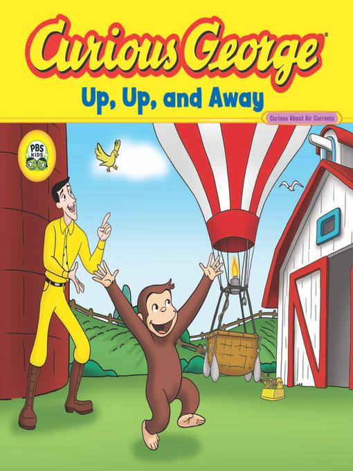 Title details for Curious George Up, Up, and Away by H. A. Rey - Wait list