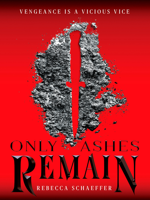Title details for Only Ashes Remain by Rebecca Schaeffer - Available