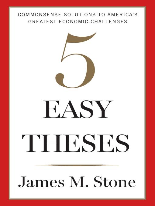 Title details for Five Easy Theses by James Stone - Available