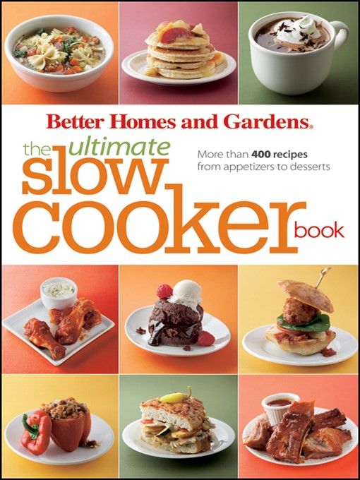 Title details for The Ultimate Slow Cooker Book by Better Homes and Gardens - Available