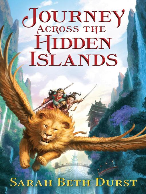 Title details for Journey Across the Hidden Islands by Sarah Beth Durst - Available