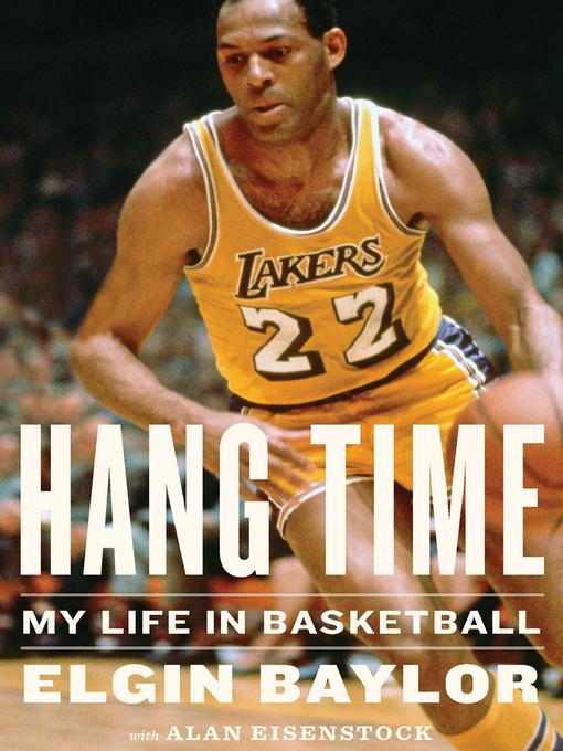 Title details for Hang Time by Elgin Baylor - Available