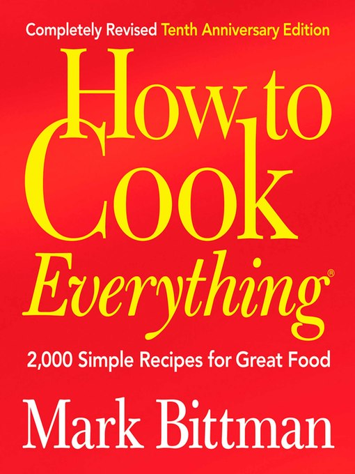 Title details for How to Cook Everything (Completely Revised 10th Anniversary Edition) by Mark Bittman - Available