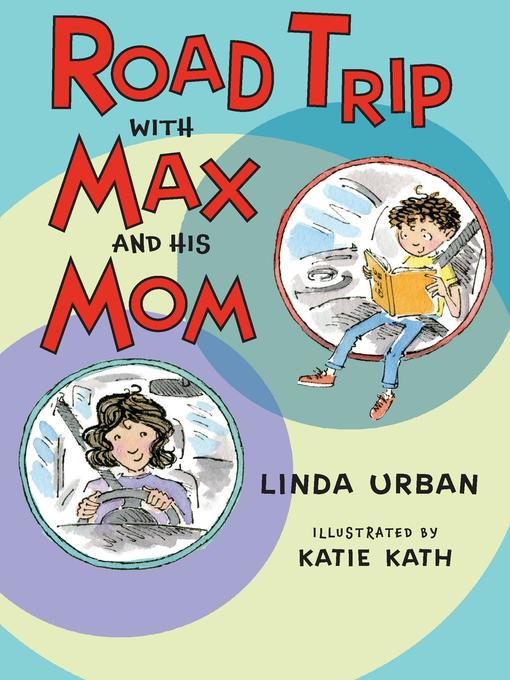 Title details for Road Trip with Max and His Mom by Linda Urban - Available