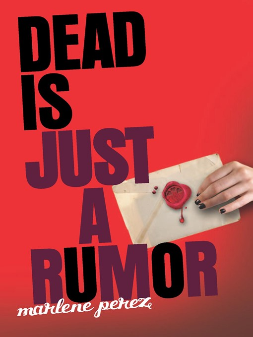 Title details for Dead Is Just a Rumor by Marlene Perez - Available