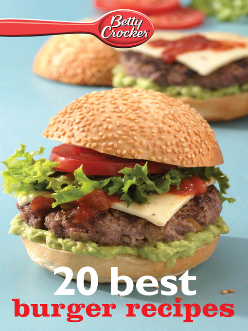 Title details for Betty Crocker 20 Best Burger Recipes by Betty Crocker - Available