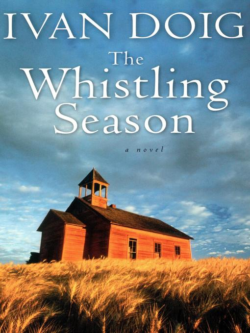 Title details for The Whistling Season by Ivan Doig - Wait list