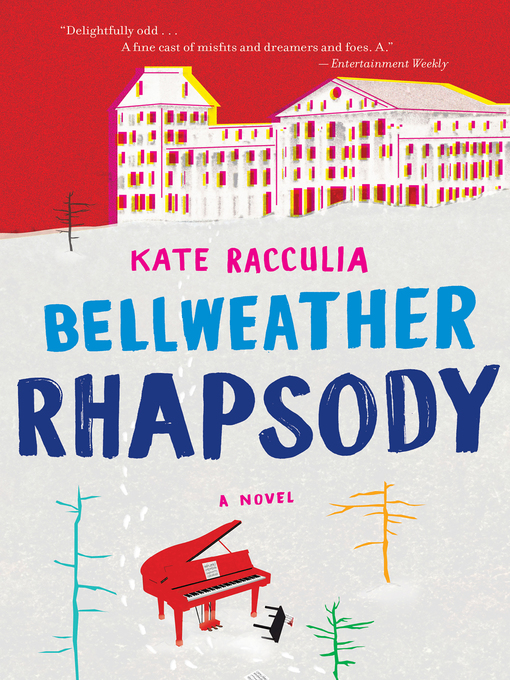 Title details for Bellweather Rhapsody by Kate Racculia - Available