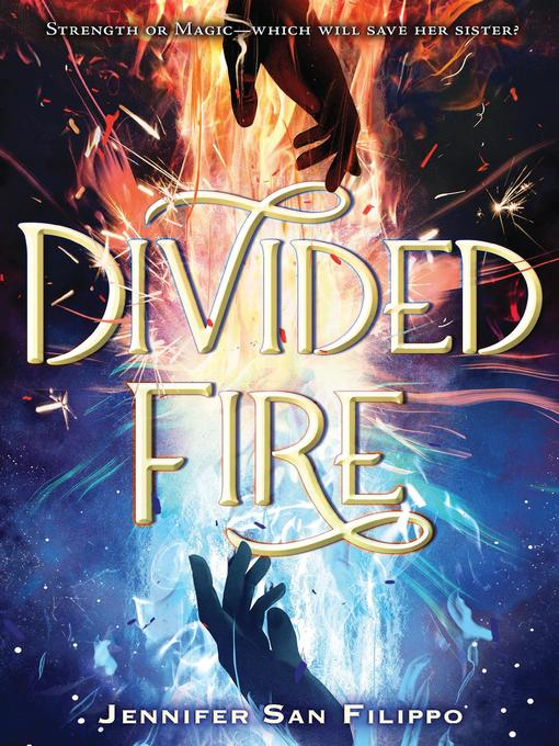 Title details for Divided Fire by Jennifer San Filippo - Available