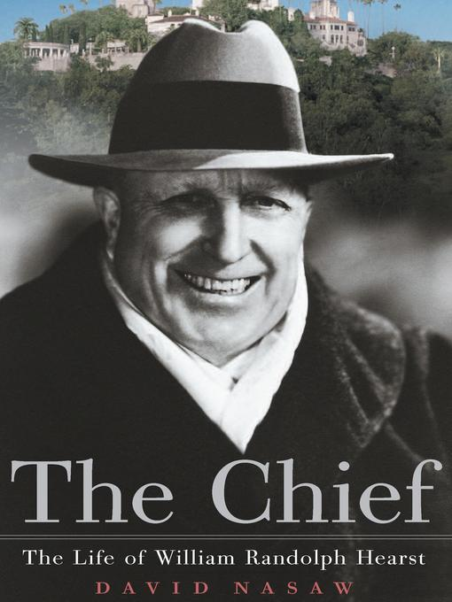 Title details for The Chief by David Nasaw - Available