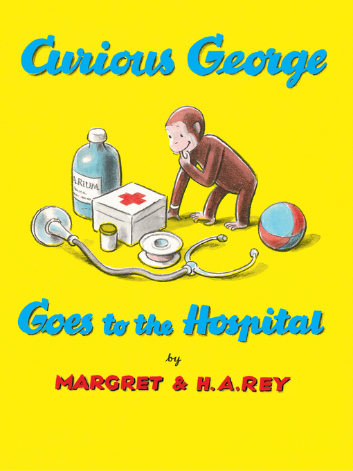 Cover of Curious George Goes to the Hospital (Read-aloud)