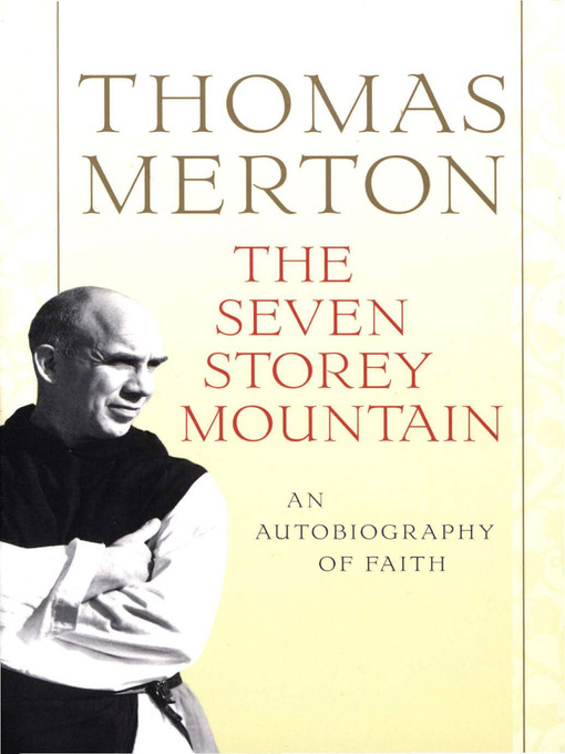 Title details for The Seven Storey Mountain by Thomas Merton - Wait list