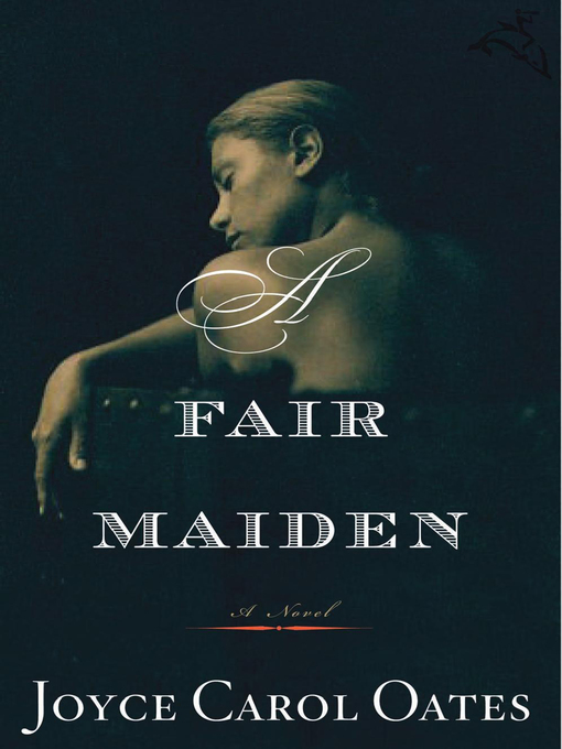 Title details for A Fair Maiden by Joyce Carol Oates - Available