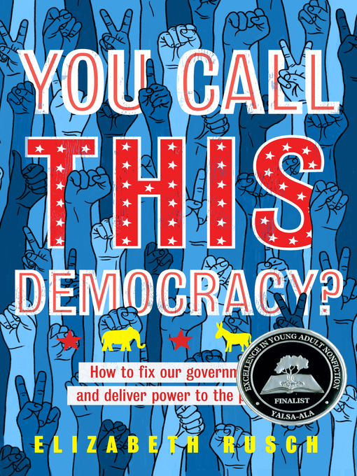 Title details for You Call This Democracy? by Elizabeth Rusch - Available