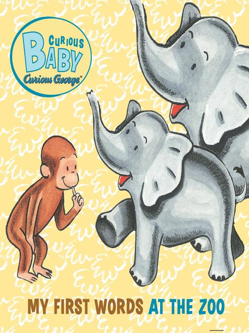 Title Details For Curious Georges First Words At The Zoo By H A Rey