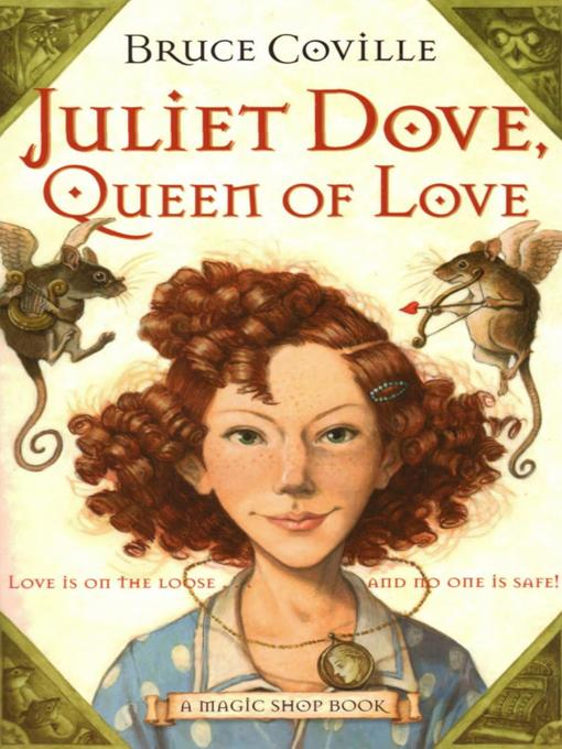 Title details for Juliet Dove, Queen of Love by Bruce Coville - Wait list