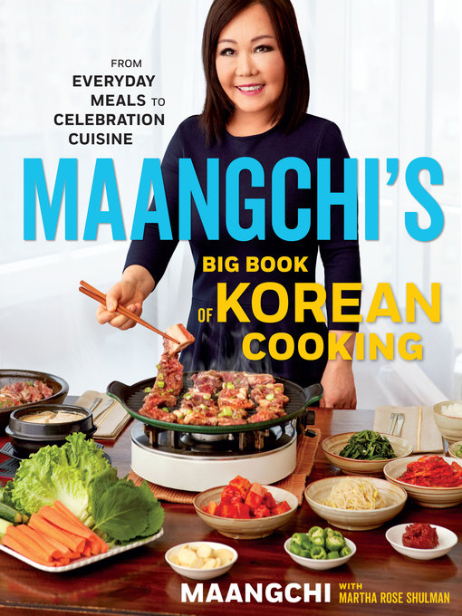 Title details for Maangchi's Big Book of Korean Cooking by Maangchi - Wait list