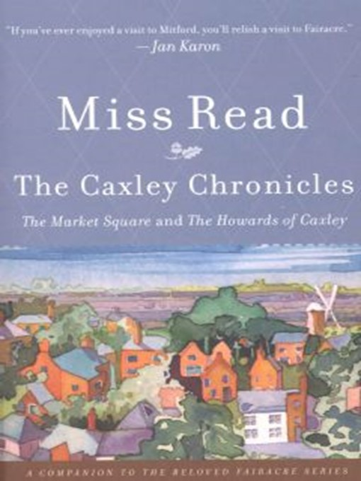 Title details for The Caxley Chronicles by Miss Read - Available