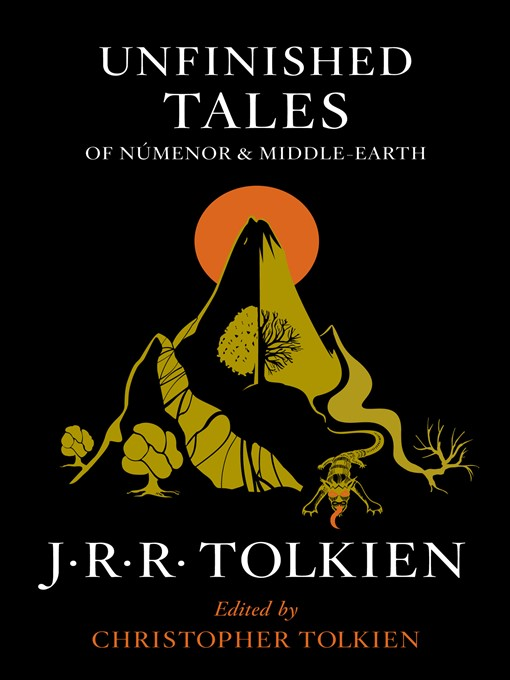 Title details for Unfinished Tales of Númenor and Middle-earth by J.R.R. Tolkien - Available