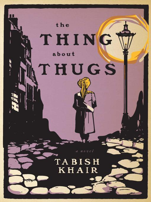 Title details for The Thing about Thugs by Tabish Khair - Available