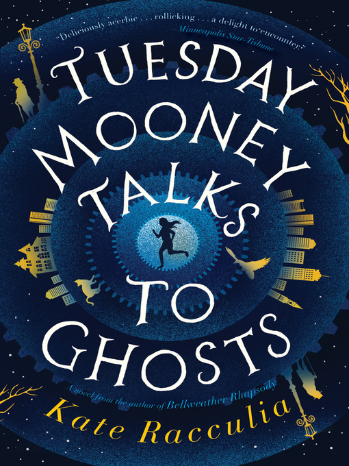Title details for Tuesday Mooney Talks to Ghosts by Kate Racculia - Available