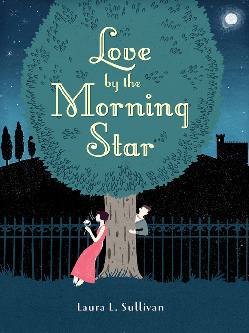 Title details for Love by the Morning Star by Laura L. Sullivan - Available