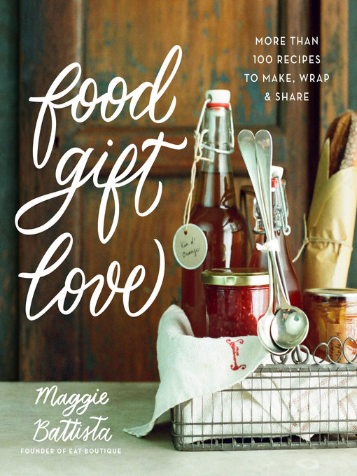 Title details for Food Gift Love by Maggie Battista - Available