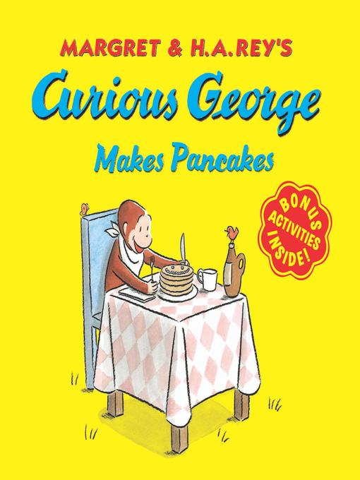 Title details for Curious George Makes Pancakes by H. A. Rey - Available