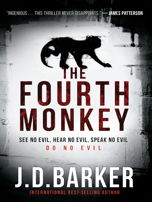Title details for The Fourth Monkey by J. D. Barker - Available