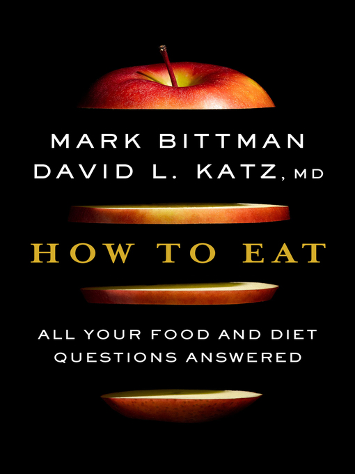 Title details for How to Eat by Mark Bittman - Wait list