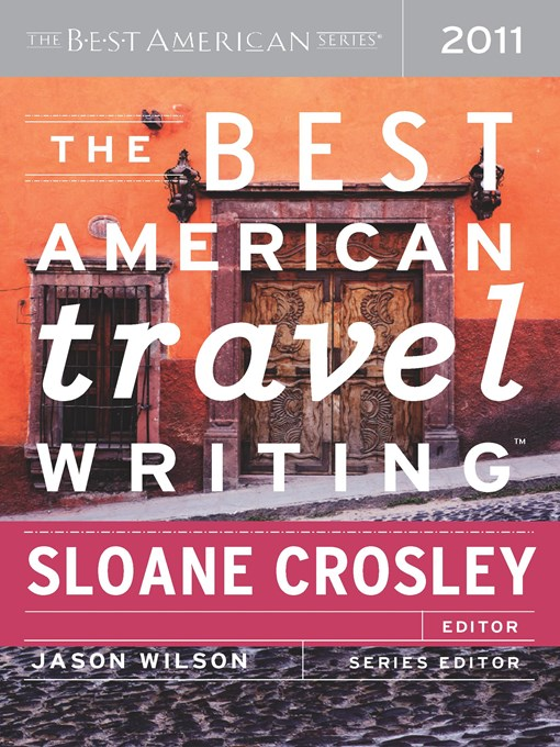 Title details for The Best American Travel Writing 2011 by Sloane Crosley - Available