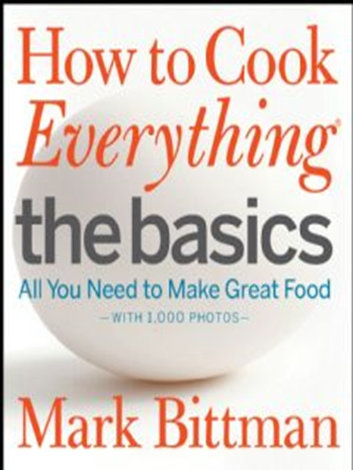 Title details for How to Cook Everything: The Basics by Mark Bittman - Available