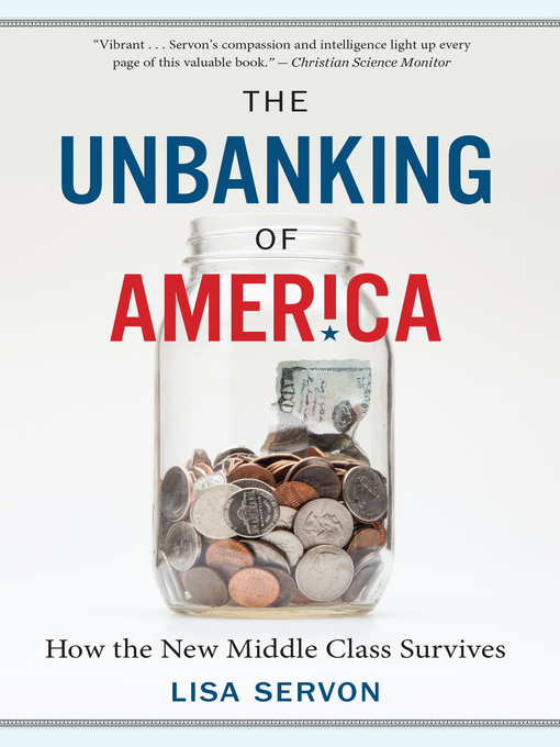 Title details for The Unbanking of America by Lisa Servon - Wait list