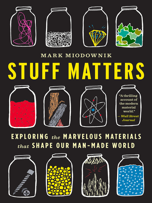 Title details for Stuff Matters by Mark Miodownik - Available