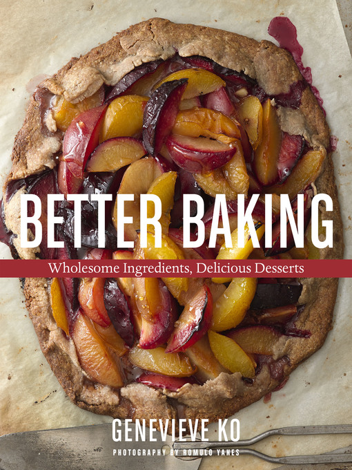 Title details for Better Baking by Genevieve Ko - Available