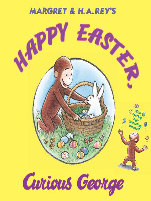 Title details for Happy Easter, Curious George by H. A. Rey - Wait list