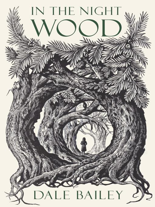 Title details for In the Night Wood by Dale Bailey - Available