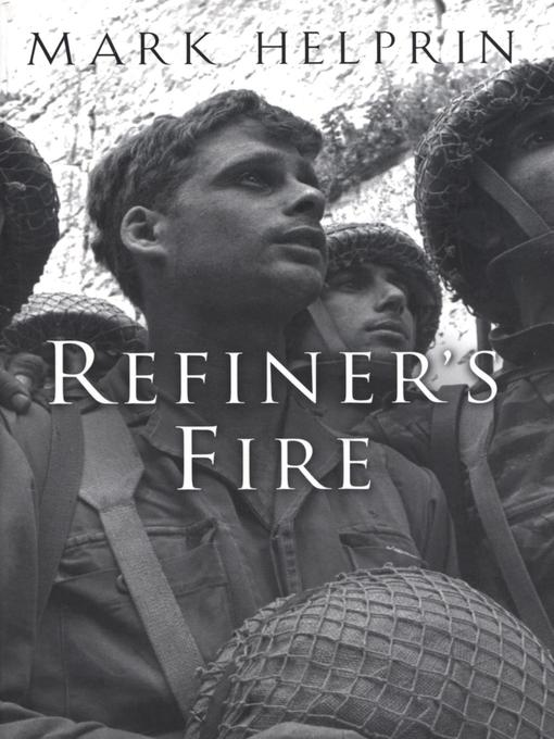 Title details for Refiner's Fire by Mark Helprin - Available