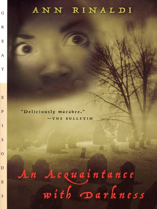 Title details for An Acquaintance with Darkness by Ann Rinaldi - Wait list