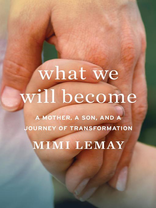 Title details for What We Will Become by Mimi Lemay - Wait list