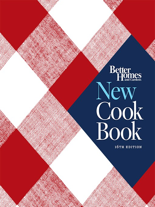 Title details for Better Homes and Gardens New Cook Book by Better Homes and Gardens - Available