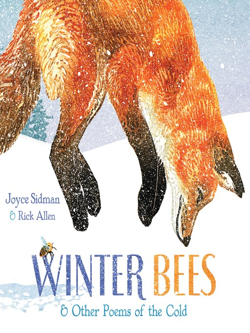 Title details for Winter Bees & Other Poems of the Cold by Joyce Sidman - Wait list