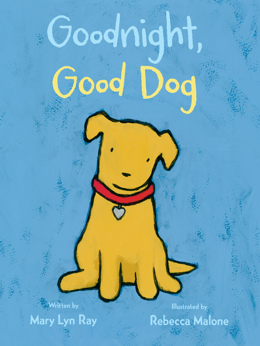 Title details for Goodnight, Good Dog by Mary Lyn Ray - Available